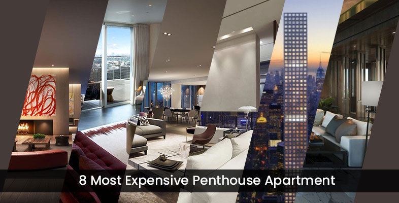 8 Most Expensive Penthouse Apartments