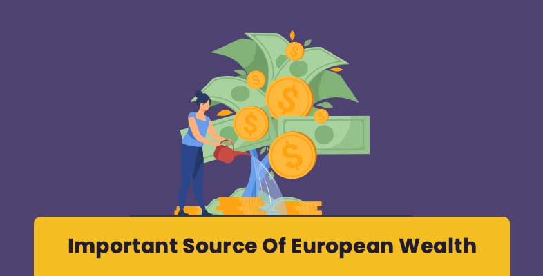 Important Source Of European Wealth
